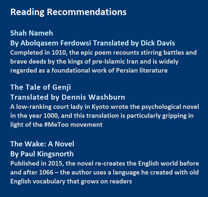 Book Recommendations: Shah Nameh<br />By Abolqasem Ferdowsi Translated by Dick Davis; The Tale of Genji Translated by Dennis Washburn;  The Wake: A Novel By Paul Kingsnorth